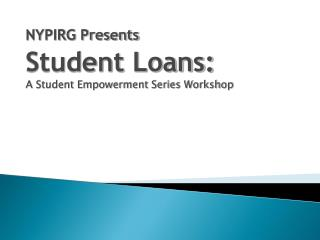 NYPIRG Presents Student Loans: A Student Empowerment Series Workshop