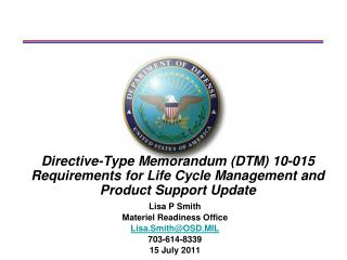 Lisa P Smith Materiel Readiness Office Lisa.Smith@OSD.MIL 703-614-8339 15 July 2011