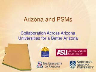 Arizona and PSMs