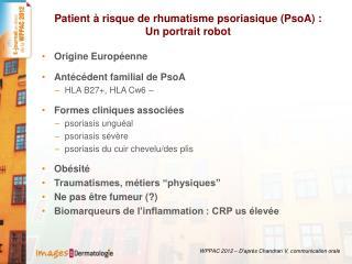 Patient � risque de rhumatisme psoriasique (PsoA) : Un portrait robot