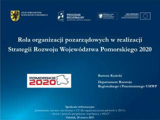 Rola organizacji pozarz?dowych w realizacji Strategii Rozwoju Wojew�dztwa Pomorskiego 2020