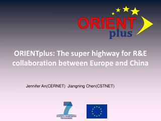 ORIENTplus: The super highway for R&E collaboration between Europe and China