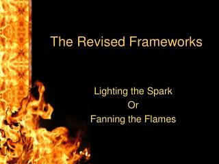 The Revised Frameworks