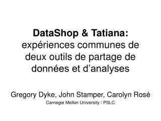 DataShop & Tatiana: expériences communes de deux outils de partage de données et d'analyses