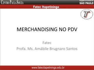 MERCHANDISING NO PDV