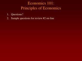 Economics 101:  Principles of Economics