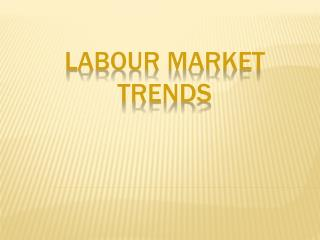 Labour Market  trends