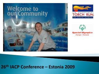 26 th  IACP Conference – Estonia 2009