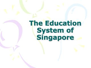 The Education System of Singapore