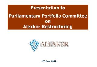 Presentation to  Parliamentary Portfolio Committee on  Alexkor Restructuring