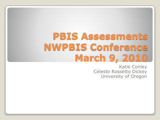PBIS Assessments NWPBIS Conference March 9, 2010