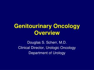 Genitourinary Oncology Overview