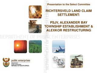 Presentation to the Select Committee RICHTERSVELD LAND CLAIM SETTLEMENT: