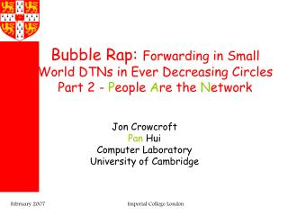 Jon Crowcroft Pan  Hui Computer Laboratory University of Cambridge