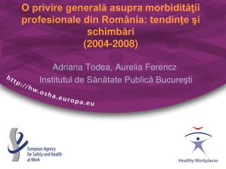 Adriana Todea, Aurelia Ferencz  Institutul de Sănătate Publică Bucureşti