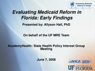 Evaluating Medicaid Reform in Florida: Early Findings