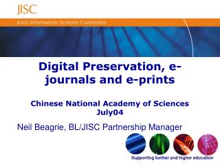 Digital Preservation, e-journals and e-prints Chinese National Academy of Sciences July04