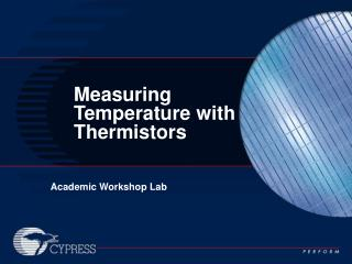 Measuring Temperature with Thermistors