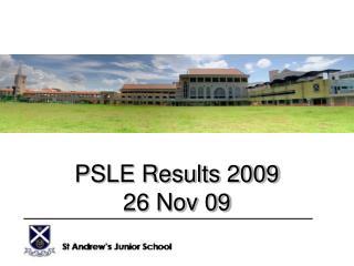 PSLE Results 2009 26 Nov 09