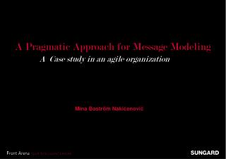 A Pragmatic Approach for Message Modeling