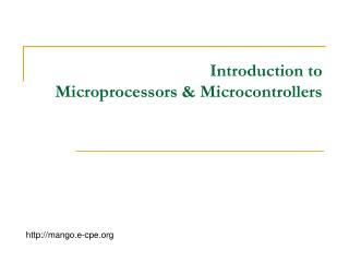 Introduction to  Microprocessors & Microcontrollers