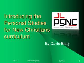 Introducing the  Personal Studies  for New Christians  curriculum