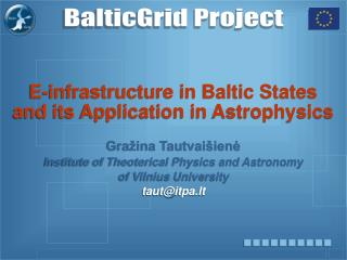 E-infrastructure in Baltic States  and its Application in Astrophysics