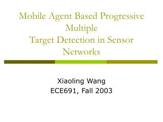 Mobile Agent Based Progressive Multiple  Target Detection in Sensor Networks