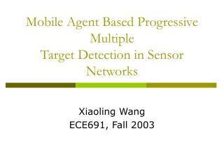 Mobile Agent Based Progressive Multiple  Target Detection in Sensor Networks