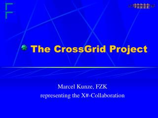 The CrossGrid Project