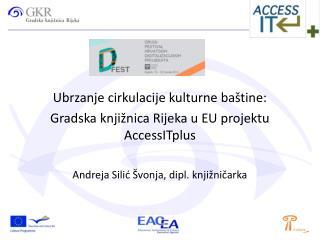 Ubrzanje cirkulacije kulturne baštine: Gradska knjižnica Rijeka u EU projektu AccessITplus