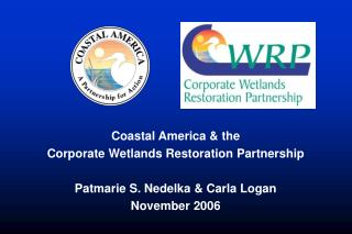 Coastal America & the  Corporate Wetlands Restoration Partnership