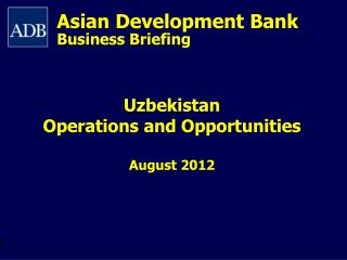 Asian  Development  Bank Business Briefing