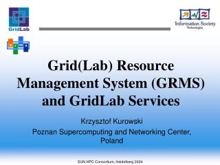 Grid(Lab) Resource Management System (GRMS) and GridLab Services