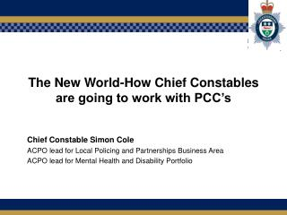 The New World-How Chief Constables are going to work with PCC�s