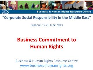 """Corporate Social Responsibility in the Middle East"" Istanbul, 19-20 June 2013"