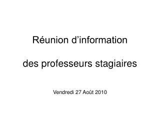 R union d information  des professeurs stagiaires