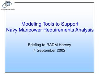 Modeling Tools to Support  Navy Manpower Requirements Analysis
