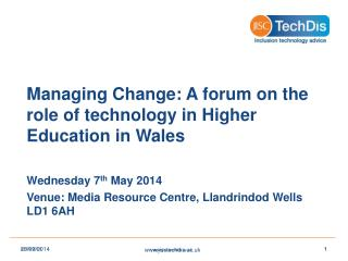 Managing Change: A forum on the role of technology in Higher Education in Wales