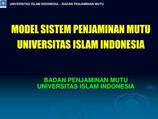 UNIVERSITAS ISLAM INDONESIA � BADAN PENJAMINAN MUTU