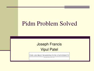Pidm Problem Solved