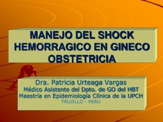MANEJO DEL SHOCK HEMORRAGICO EN GINECO OBSTETRICIA