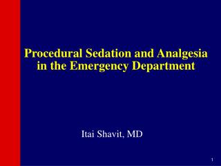 Procedural Sedation and Analgesia  in the Emergency Department