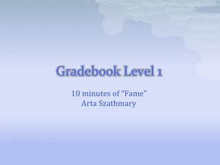 Gradebook  Level 1