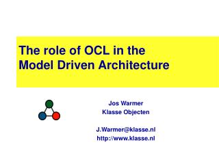 The role of OCL in the Model Driven Architecture