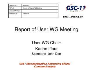 Report of User WG Meeting