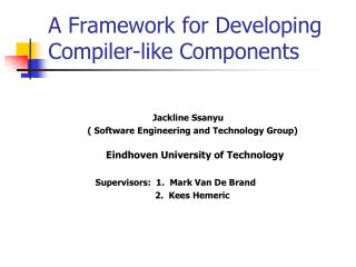 A Framework for Developing  Compiler-like Components