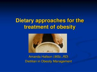 Dietary  approaches for the treatment of obesity