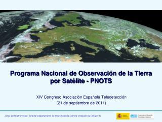 Programa Nacional de Observación de la Tierra por Satélite - PNOTS