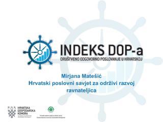 Mirjana Matešić H rvatski poslovni savjet za održivi razvoj ravnateljica
